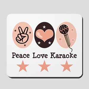 Peace Love Karaoke Mousepad