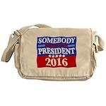 Somebody Else For President 2016 Messenger Bag