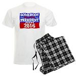 Somebody Else For President 2016 Pajamas