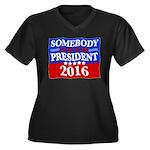 Somebody Else For President 2016 Plus Size T-Shirt
