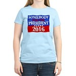 Somebody Else For President 2016 T-Shirt
