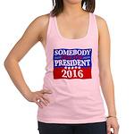 Somebody Else For President 2016 Racerback Tank To