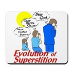 Evolution of Superstition Mousepad