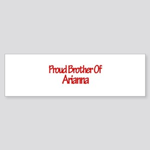 Proud Brother of Arianna Bumper Sticker