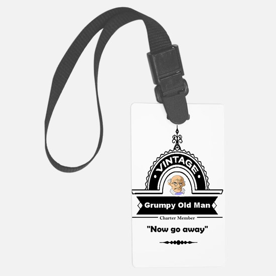 Fun Quote Grumpy Old Man Luggage Tag