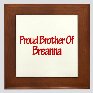 Proud Brother of Briana Framed Tile