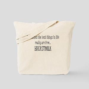 Best Things Are Free...Breastmilk Tote Bag