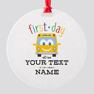 Custom First Day Round Ornament