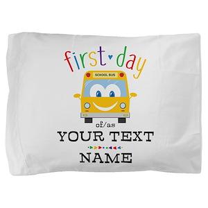 Custom First Day Pillow Sham