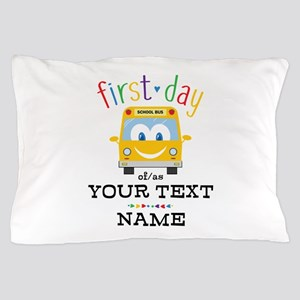 Custom First Day Pillow Case