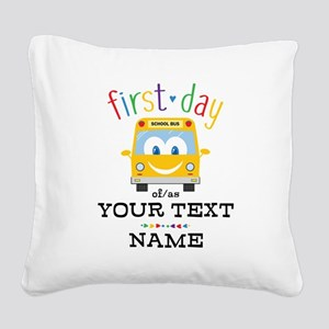 Custom First Day Square Canvas Pillow