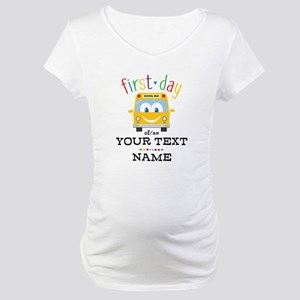 Custom First Day Maternity T-Shirt