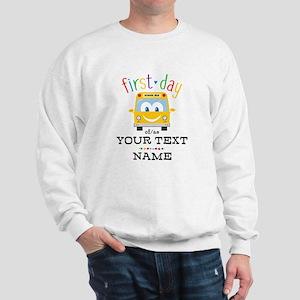 Custom First Day Sweatshirt
