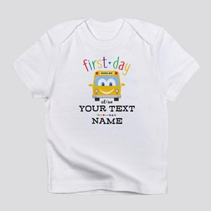 Custom First Day Infant T-Shirt