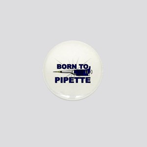 Born to Pipette Mini Button