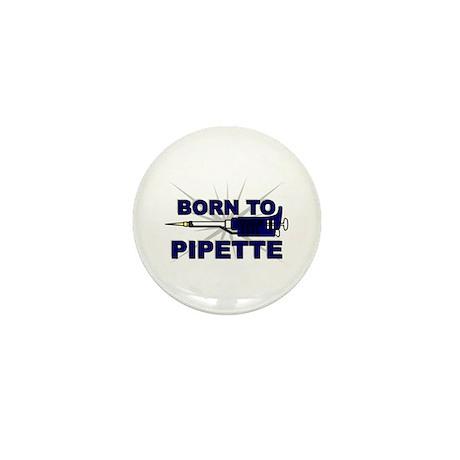 Born to Pipette Mini Button