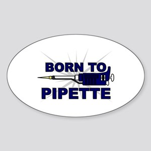 Born to Pipette Oval Sticker