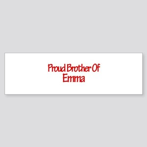 Proud Brother of Emma Bumper Sticker