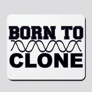 Born to Clone - DNA Mousepad