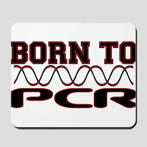 Born to PCR Mousepad