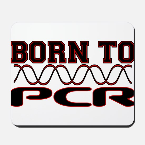 Born to PCR Mousepad
