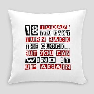 18 Birthday Turn Back Designs Everyday Pillow