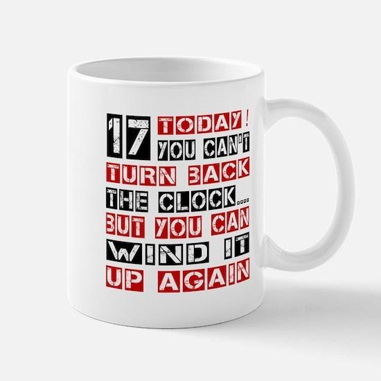 17 Birthday Turn Back Designs Mug