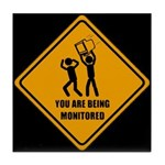 You Are Being Monitored Tile Coaster