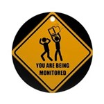You Are Being Monitored Ornament (Round)