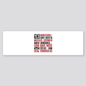 13 Birthday Turn Back Designs Sticker (Bumper)