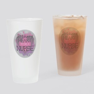 It Takes a Heart to be a Nurse Drinking Glass