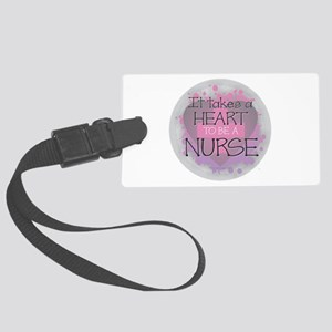 It Takes a Heart to be a Nurse Large Luggage Tag