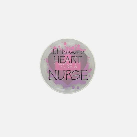 It Takes a Heart to be a Nurse Mini Button