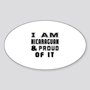 I Am Nicaraguan And Proud Of It Sticker (Oval)