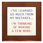 I've Learned So Much From My Framed Tile