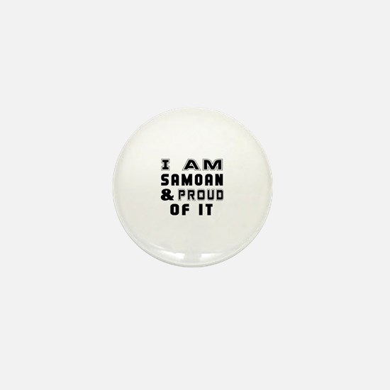 I Am Samoan And Proud Of It Mini Button