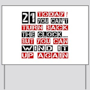 21 Turn Back Birthday Designs Yard Sign