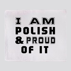 I Am Polish And Proud Of It Throw Blanket