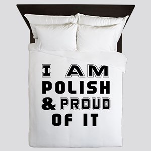 I Am Polish And Proud Of It Queen Duvet