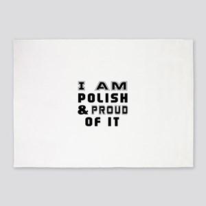 I Am Polish And Proud Of It 5'x7'Area Rug