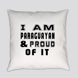 I Am Paraguayan And Proud Of It Everyday Pillow