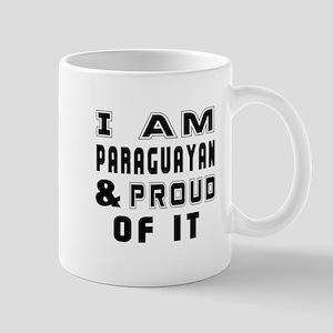 I Am Paraguayan And Proud Of It Mug