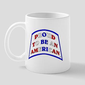 Proud to be an AMERICAN! Mug