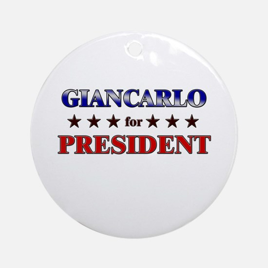 GIANCARLO for president Ornament (Round)