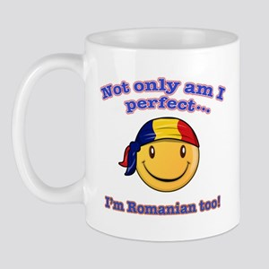 Not only am I perfect I'm Romanian too Mug