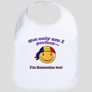 Not only am I perfect I'm Romanian too Bib