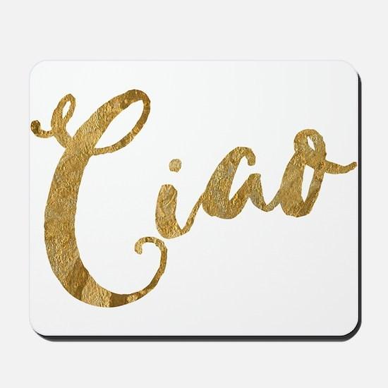 Golden Look Ciao Mousepad