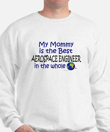 Best Aerospace Engineer In The World (Mommy) Sweat