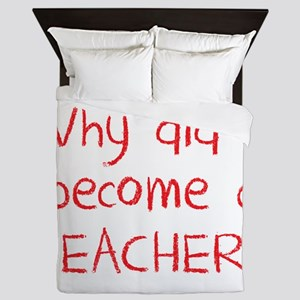 Why did i become a teacher? (in crayon Queen Duvet