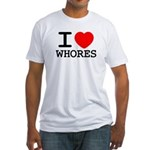 I Heart Whores Fitted T-Shirt